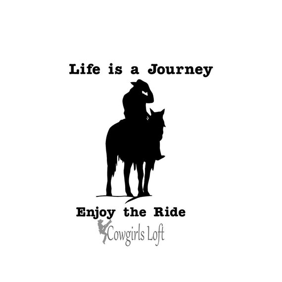 Cowboy Life Is A Journey Enjoy The Ride