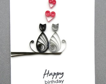 Cat Birthday Card, Happy Birthday Card, Paper Quilling Card, Quilled Card, Cat Love Birthday Card, Blank Birthday Card, Cat Card, Cat Love