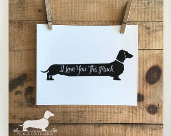 Long Doxie Love. Art Print -- (5x7, 8x10, Romantic, Anniversary, Dog, Dachshund, Vintage-Style, Weiner Dog, Rustic, I Love You This Much)