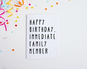 Funny Birthday Card, Birthday Card For Brother, Immediate Family Member, Card For Sister, Birthday Card Mom, Birthday Card Dad, Funny Card