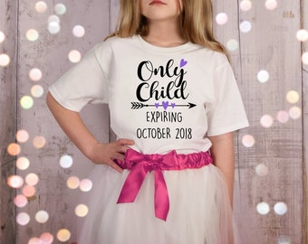 Only Child Expiring Shirt - New Sibling Announcement Shirt - New Sibling Shirt - Big Sister Tshirt - Promoted to big sister shirt - big sis