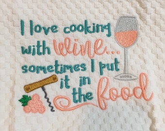 Kitchen Towel, 1 day ship, Cooking with wine towel,   Wine towel, Personalized towel, embroidered towel