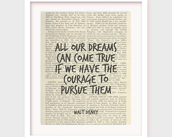 Dream Quote, All Our Dreams Can Come True if We Have The Courage To Pursue Them, Inspirational Quote Print, Instant Downloadable