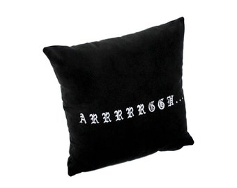 Pirate Pillow,Arrrrrggh, Black fabric, white embroidery