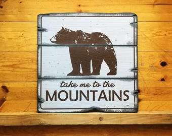 Take Me To The Mountains, Handcrafted Rustic Wood Sign, Lodge & Cabin Signs, Mountain Decor for Home and Cabin, 2179