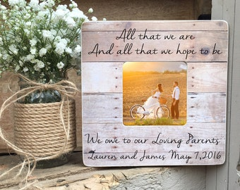 ON SALE Thank you to Parents Parents of the Bride Parents of The Groom Picture Frame All that we are and all that we hope to be