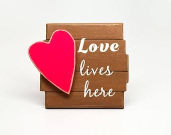Love Lives Here Wooden Sign, Love Sign, Wedding Gift, Housewarming Gift, Inspirational Wood Sign, Shelf Sign