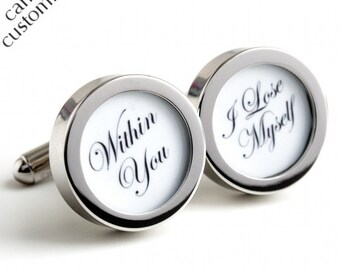 "Your Perfect Quotation in Cufflinks, Custom Made, Choose Your Own Words - ""Within you I lose myself'"