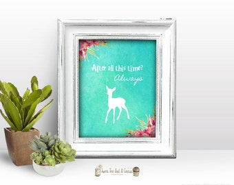 Harry Potter Wall Art Printable - After All This Time Quote Watercolor Floral Flower Deer Sci-fi Geek Nerd Print Unique Chic Boho Download