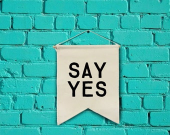 SAY YES wall banner wall hanging wall flag canvas banner quote banner single pennant home decor motivational quote