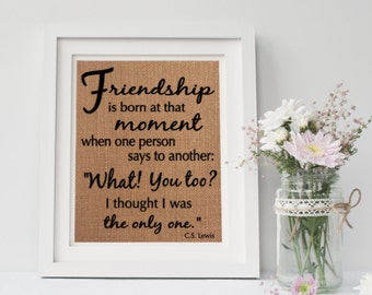 Friendship Sign / Friendship Gift / Burlap Sign / CS Lewis Quote / Gift For  Friend