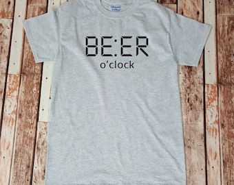 BEER O'CLOCK t-shirt - Beer Lover - Shirt for Him - Gift for Him - Funny Drinking Shirt