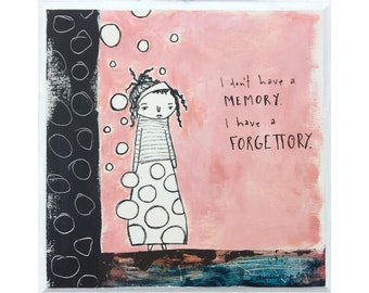 I have a forgettory. Acrylic paint, ink and collage on wood
