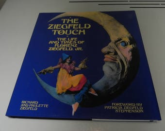 the Ziegfeld touch, The life and times of Florenz Ziegfeld. Jr.