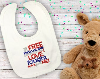 I'm Free Because Someone I Love Fought For Me - Custom Embroidered Bib - Baby Gift - Baby Shower - Baby Bib - Baby Accessory