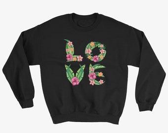 Love Tropical Quote Word Sweatshirt
