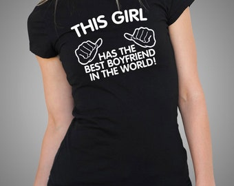 Gift for Girlfriend  Best Boyfriend In The World Ladies T-shirt Tees Top Gift T shirt Girlfriend T shirt