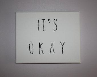 It's Okay - Saying on 8x10 Canvas - Typography Art