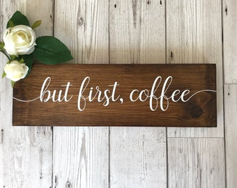 But First Coffee Wooden Sign - Kitchen Wall Sign - Rustic Sign - Coffee Lover Gift - Kitchen Decor - Coffee Bar Sign - Cafe Sign -