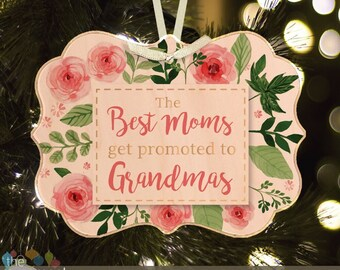 Best moms get promoted to grandmas floral maple wood ornament  MMGA1-001w