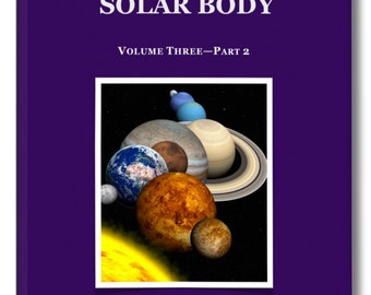 Spiritual Book. THE SOLAR BODY. Information revealed for the first time—unknown for centuries. Amazing insights into the true structure.