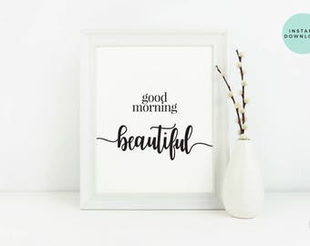 Good Morning Beautiful Black and White Typography Print | Printable Art | Instant Download | Art Print | Printable Wall Art | Bedroom Decor