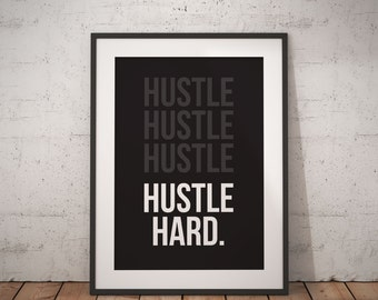 Hustle Hard | Printable Wall Art