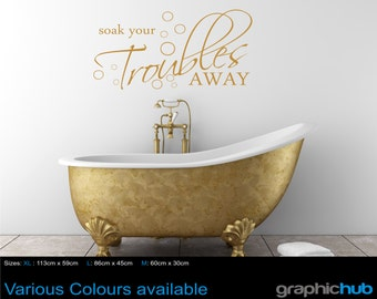 Bathroom wall art sticker Soak your troubles away