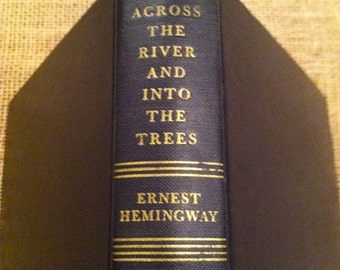 """Vintage 1950""""s Ernest Hemingway Book """"Across the River And Into The Trees"""""""