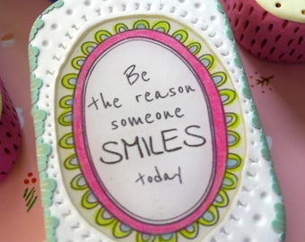 BE the reason someone smiles today. Custom tin. small