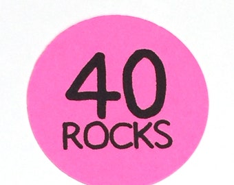 40th Birthday Stickers - Round 1 1/2 Inch Handmade Stickers, 40 ROCKS, Hot Pink, Set of 12