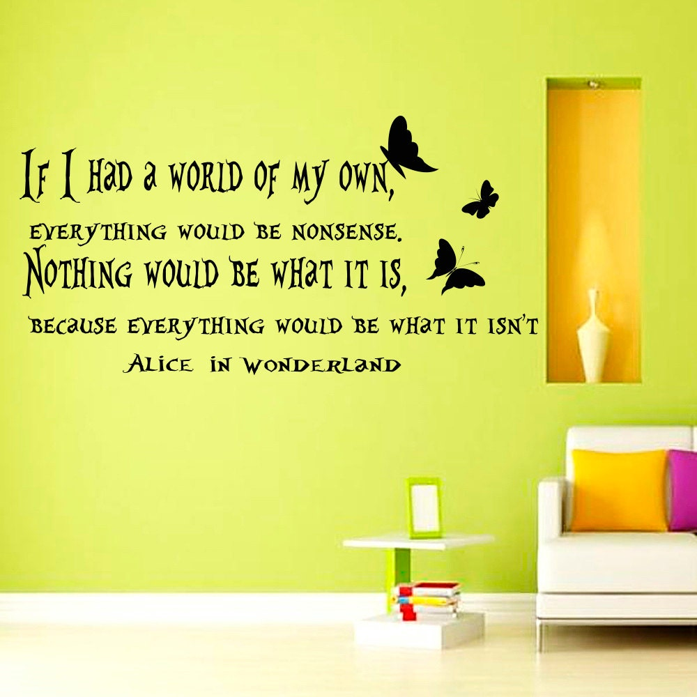 Wall Decals Alice in Wonderland Quote Decal If i Had a World