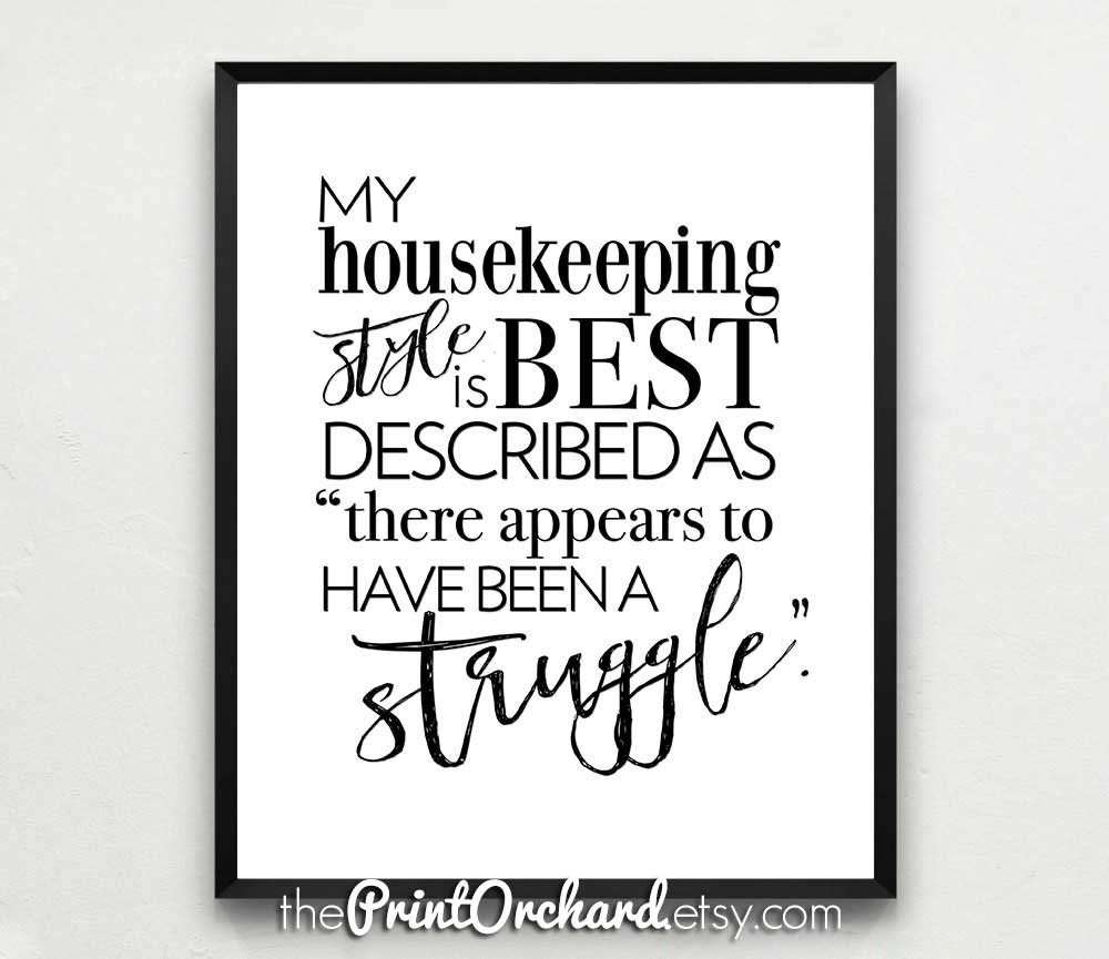 Housekeeping Quotes My Housekeeping Style Witty Art Funny Quotes Housework