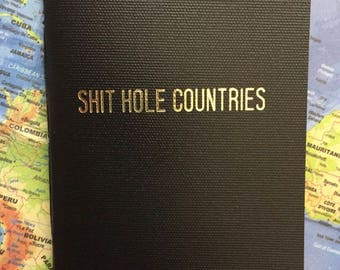 Shit Hole Countries Rude little Notebook, Journal, Diary
