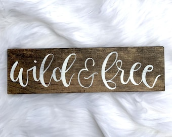 Wild and Free // Hand Lettered // Wood Sign // 12x4 // Calligraphy Sign