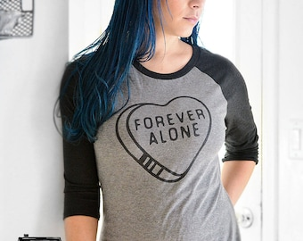 Forever Alone VALENTINES DAY Black and Grey Raglan style TShirt / Single Valentines Day Tee / Heart Candy / Funny VDay Shirt / Mens / Womans
