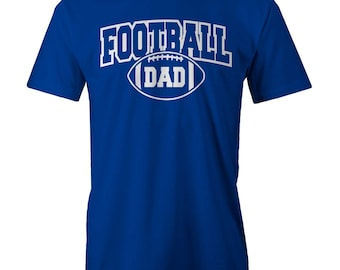 FOOTBALL DAD T-shirt Funny Father Fathers Day Daddy
