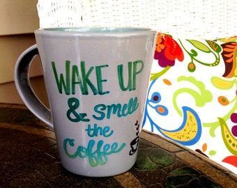 Coffee Mug Coffee Cup Wake Up And Smell The Coffee Mug