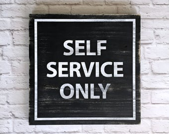 Self Service Only Hand Painted Wood Sign Kitchen
