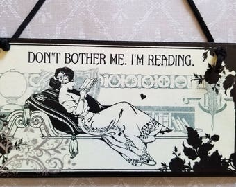 Don't Bother Me I'm Reading Book Lovers Decorative Plaque Sign Art Nouveau Looking