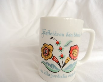 Berggren Traynor Swedish Flower Mug Coffee is the best of all earthly drinks Made in USA
