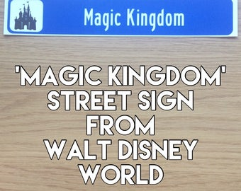 MAGIC KINGDOM street sign from Walt Disney World