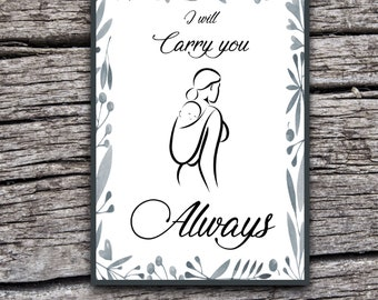 I will carry you always - Wrap - Sling - SSC - Ringsling - Carrier - Baby - Mom - Babywearing - Printable - Digital Download - PDF - A5 - A4