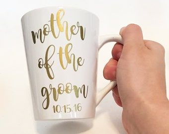 Custom Date - Mother of the Groom Ceramic Coffee Mug Gold in Script Font / Bridal Gift