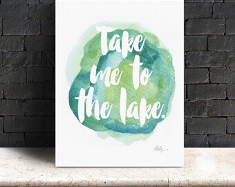 Watercolor Print - Take me to the Lake - Minnesota - Lake Life - Instant Download Jpeg