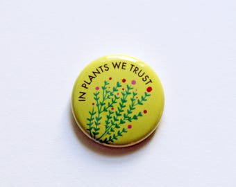 Wir Vertrauen in Pflanzen ein Zoll-Taste