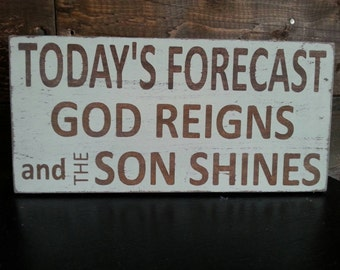 God Reigns Son Shines Forecast Wood Sign