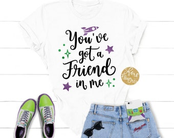 You've Got A Friend In Me - Buzz Lightyear - Toy Story Shirt - Magicaly Glitter Shirt