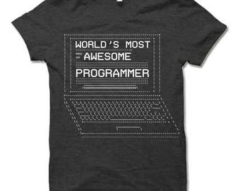 Most Awesome Programmer T Shirt. Software Engineer Gift.