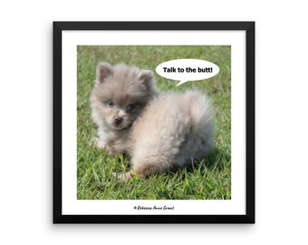 Funny Humorous Quote Pomeranian Puppy Framed Photo Paper Poster Wall Art Home Decor